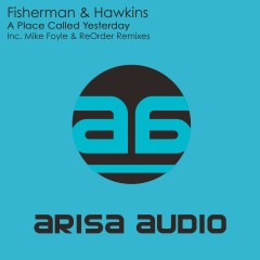 Fisherman & Hawkins - Place Called Yesterday (mike Foyle Remix) on Revolution Radio