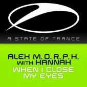 Alex Morph With Hannah - When I Close My Eyes  Radio Edit on Revolution Radio