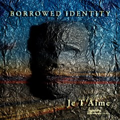 Borrowed Identity - Je T'aime on Revolution Radio