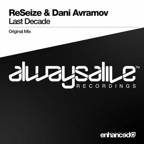 Reseize And Dani Avramov - Last Decade (original Mix) on Revolution Radio