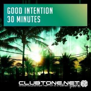 Good Intention - 30 Minutes (original Mix) on Revolution Radio