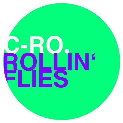 C - Ro - Rollin Flies (original Mix) on Revolution Radio