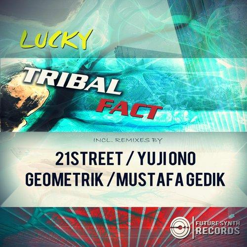 Lucky - Tribal Fact (21street Remix) on Revolution Radio