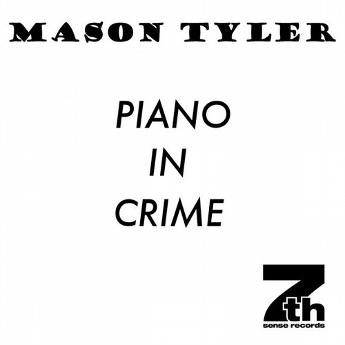 Mason Tyler - Piano In Crime (original Mix) on Revolution Radio