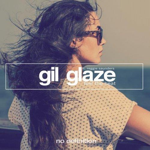 Gil Glaze Feat. Reggie Saunders - Feel The Heat (original Mix) on Revolution Radio