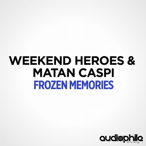 Weekend Heroes And Matan Caspi - Frozen Memories (dousk Remix) on Revolution Radio