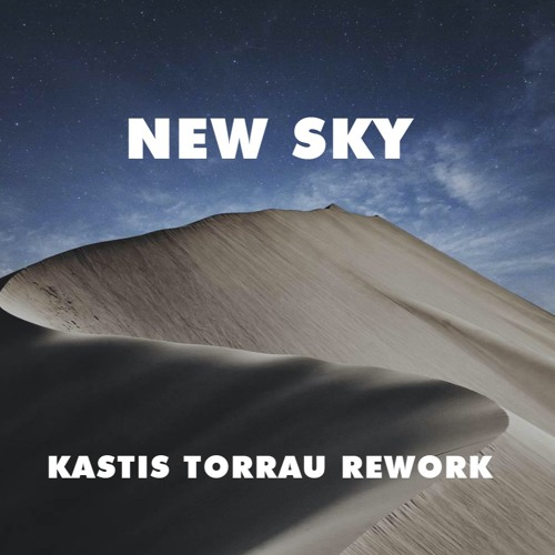 Rufus Du Sol - New Sky (kastis Torrau Rework) on Revolution Radio