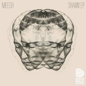 Meech - Shakin' (original Mix) on Revolution Radio