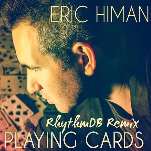 Eric Himan - Playing Cards (rhythmdb Remix) on Revolution Radio
