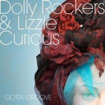 Lizzie Curious, Dolly Rockers - Gotta Groove (original Mix) on Revolution Radio