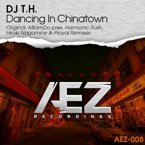 DJ T.H. - Dancing In Chinatown (MilamDo pres. Harmonic Rush Remix) on Revolution Radio