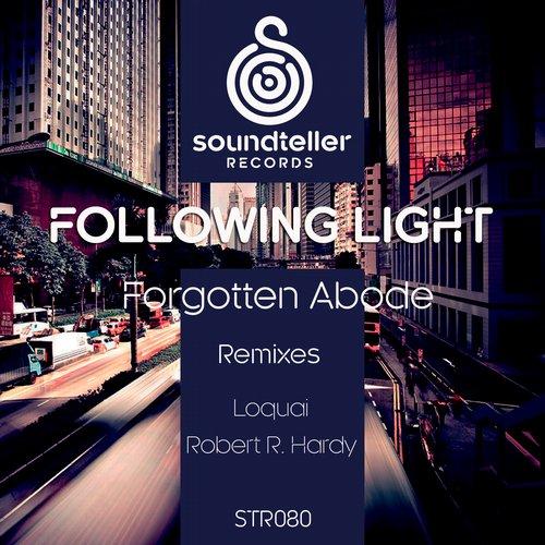 Following Light – Forgotten Abode (loquai Remix) on Revolution Radio