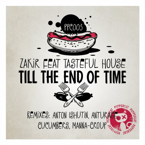 Zakir, Tasteful House - Till The End Of Time (anturage Remix) on Revolution Radio