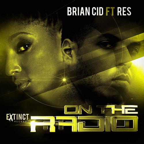 Brian Cid Ft. Res - On The Radio (original Mix) on Revolution Radio