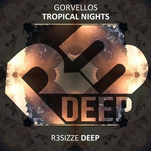 Gorvellos - Tropical Nights (original Mix) on Revolution Radio