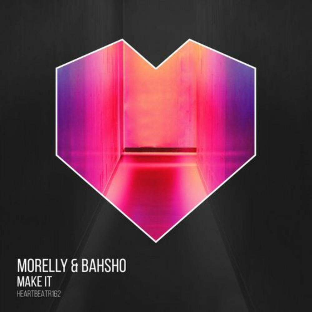 Morelly, Bahsho - Make It (original Mix) on Revolution Radio