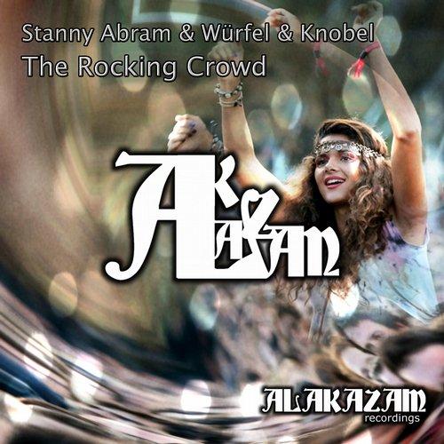 Stanny Abram And Wűrfel And Knobel - The Rocking Crowd (original Mix) on Revolution Radio