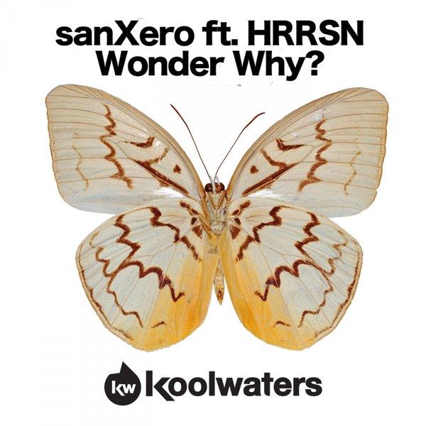 Sanxero Feat. Hrrsn - Wonder Why (original Mix) on Revolution Radio