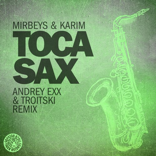 Mirbeys And Karim - Toca Sax (andrey Exx And Troitski Remix) on Revolution Radio