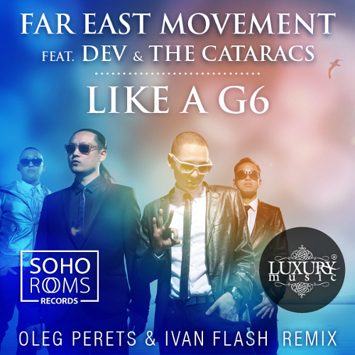 Far East Movement Feat. Dev And The Cataracs - Like A G6 (oleg Perets And Ivan Flash Remix) on Revolution Radio