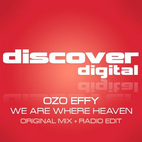 Ozo Effy - We Are Where Heaven (original Mix) on Revolution Radio