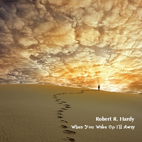 Robert R. Hardy - When Wake Up I'll Be Away (original Mix) on Revolution Radio