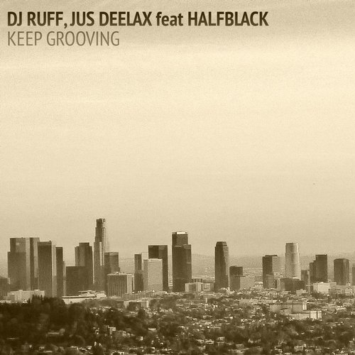 Dj Ruff, Jus Deelax, Halfblack - Keep Grooving (tall And Handsome Remix) on Revolution Radio