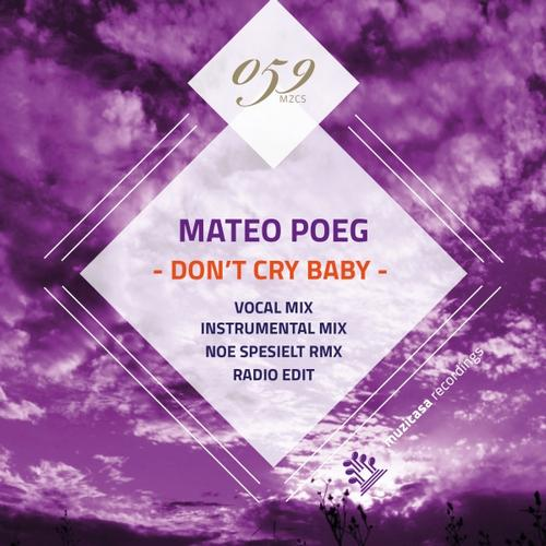 Mateo Poeg - Don't Cry Baby (vocal Mix) on Revolution Radio