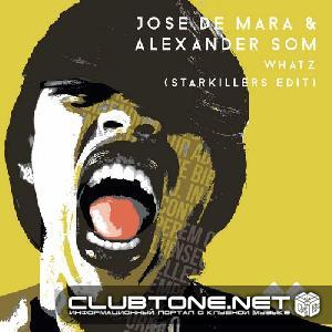 Jose De Mara, Alexander Som - Whatz (starkillers Edit) on Revolution Radio