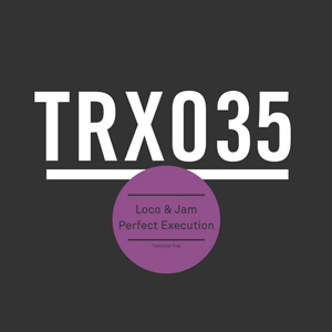 Loco And Jam - Perfect Execution (original Mix) on Revolution Radio
