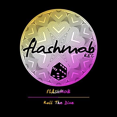 Flashmob - Roll The Dice (original Mix) on Revolution Radio