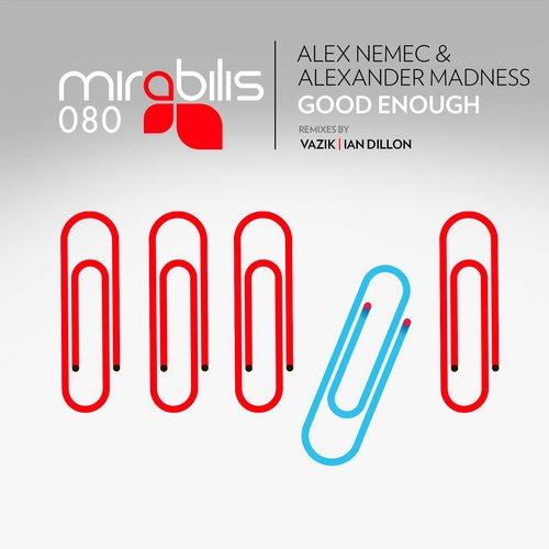 Alex Nemec And Alexander Madness - Good Enough (ian Dillon Remix) on Revolution Radio