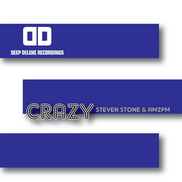 Steven Stone And Am2pm - Crazy (original Mix) on Revolution Radio