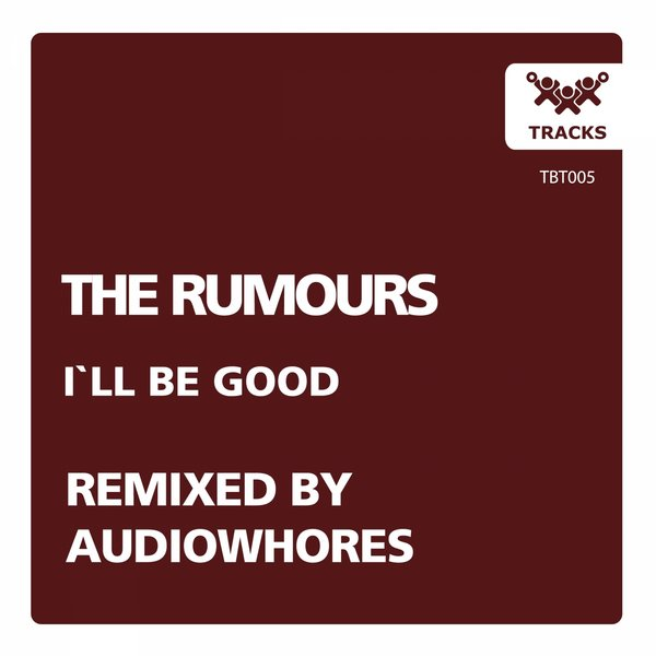 The Rumours - I'll Be Good (audiowhores Remix) on Revolution Radio