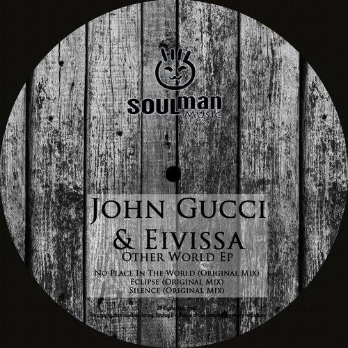 John Gucci And Eivissa - No Place In The World (original Mix) on Revolution Radio