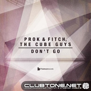 The Cube Guys And Prok And Fitch - Dont Go (original Club Mix) on Revolution Radio