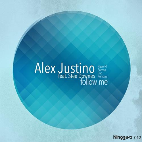 Alex Justino - Follow Me Feat. Stee Downes (pao Remix) on Revolution Radio