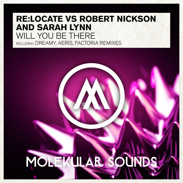 Relocate Vs. Robert Nickson And Sarah Lynn - Will Be There (dreamy Remix) on Revolution Radio