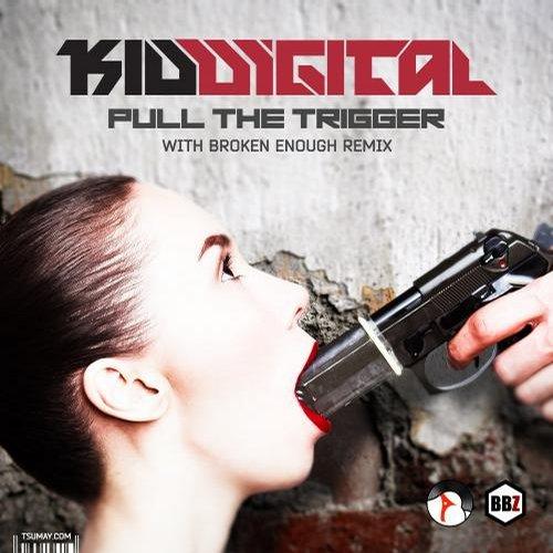 Kid Digital - Pull The Trigger (broken Enough Remix) on Revolution Radio