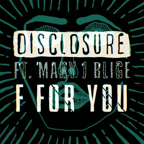 Disclosure Feat. Mary J Blige – F For (eats Everything Remix) on Revolution Radio