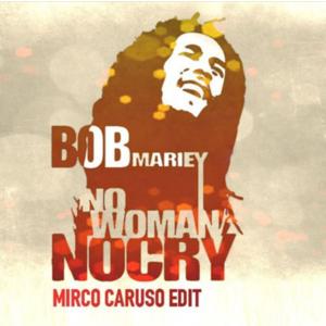Bob Marley - No Women No Cry (mirco Caruso Edit) on Revolution Radio