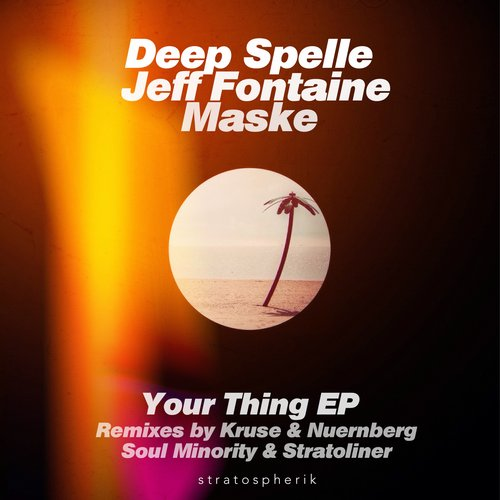 Deep Spelle, Jeff Fontaine, Maske - Your Thing (kruse And Nuernberg Remix) on Revolution Radio