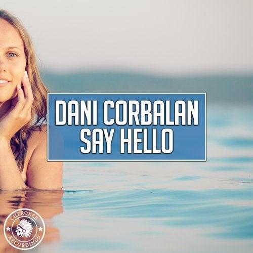 Dani Corbalan - Say Hello (original Mix) on Revolution Radio