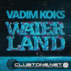 Vadim Koks - Waterland (dallonte Remix) on Revolution Radio