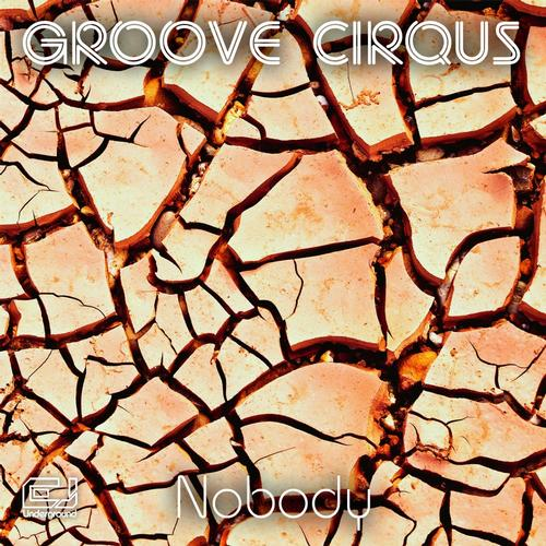 Groove Cirqus - Nobody (original Mix) on Revolution Radio