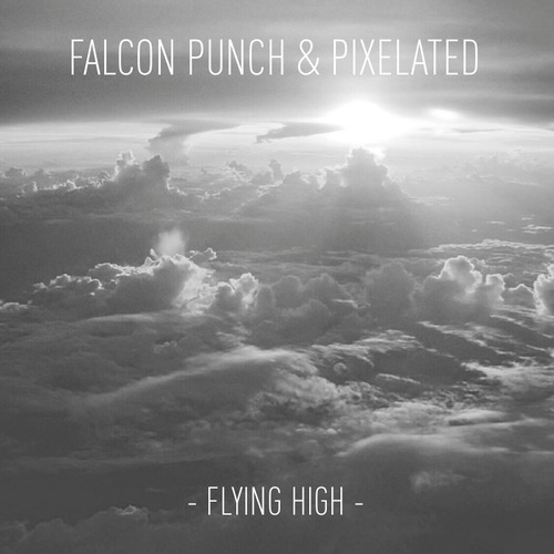 Falcon Punch And Pixelated - Flying High (original Mix) on Revolution Radio