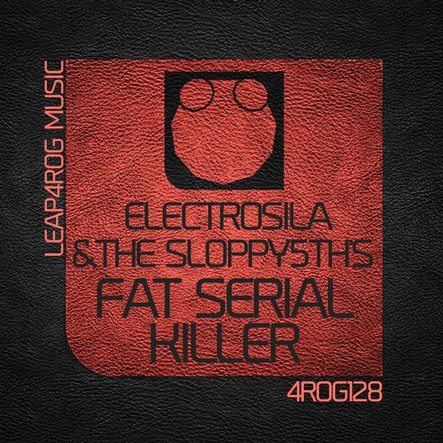Electrosila And The Sloppy5th's - Fat Serial Killer (original Mix) on Revolution Radio