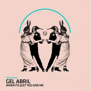 Gel Abril - When Its Just And Me (original Mix) on Revolution Radio