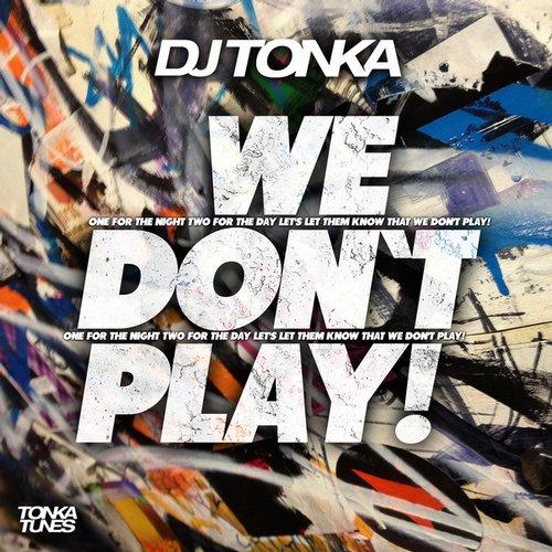 Dj Tonka - We Don't Play! (original Mix) on Revolution Radio