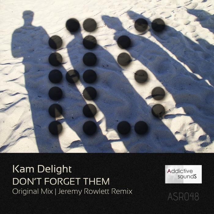 Kam Delight - Don't Forget Them (jeremy Rowlett Remix) on Revolution Radio